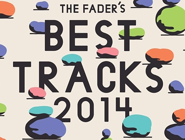 The FADER list their favorite tracks of 2014