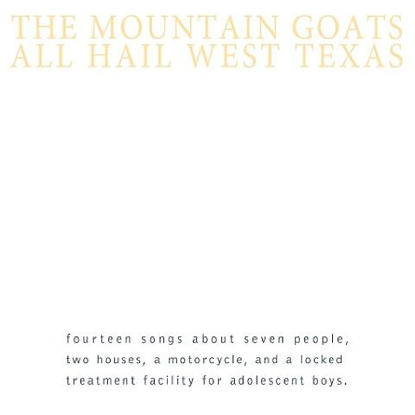 Mountain Goats reissuing ' All Hail West Texas' on Merge; stream tourmates Baptist Generals' new LP ++ dates
