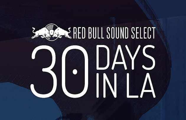 Red Bull Sound Select - 30 Days in LA