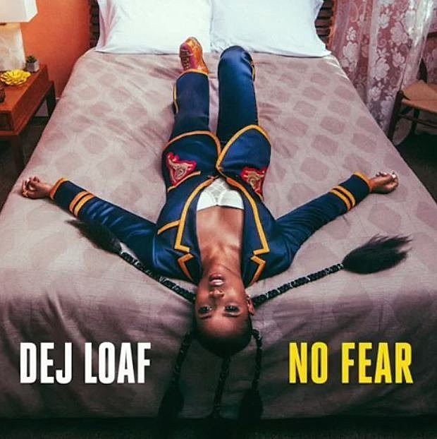 DeJ Loaf No Fear