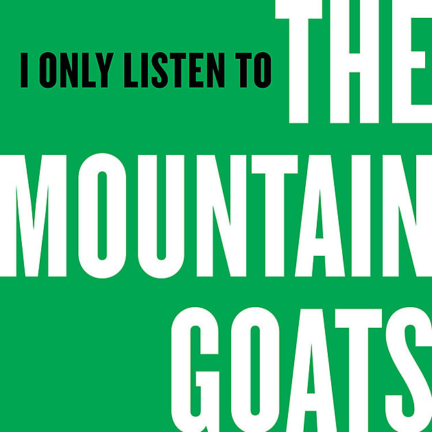 i-only-listen-to-the-mountain-goats
