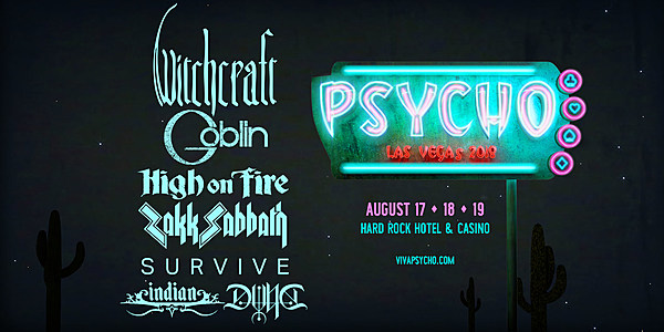 Psycho Las Vegas 2018 very initial lineup: Witchcraft, Goblin, High on Fire, more