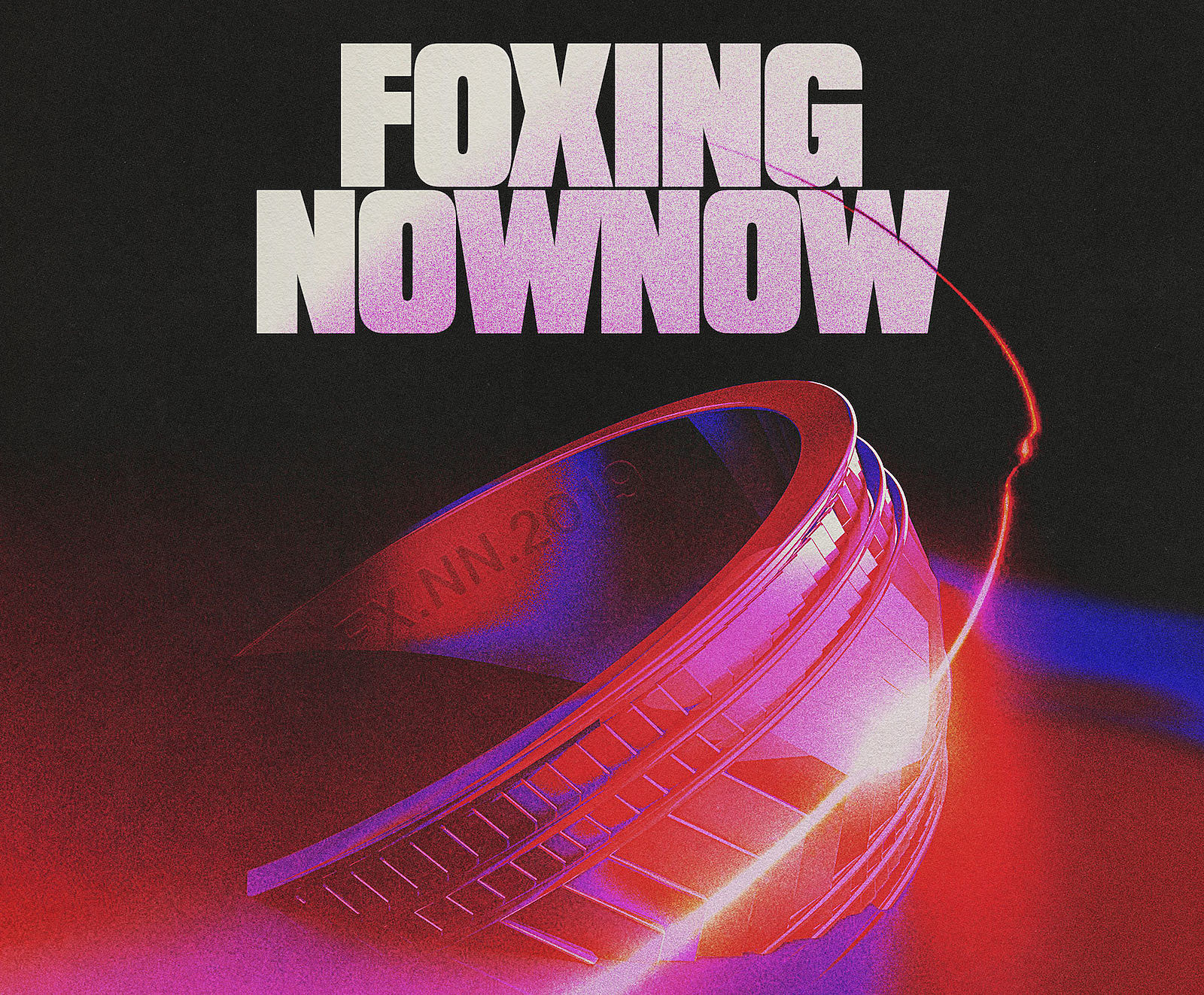 Foxing Now, Now
