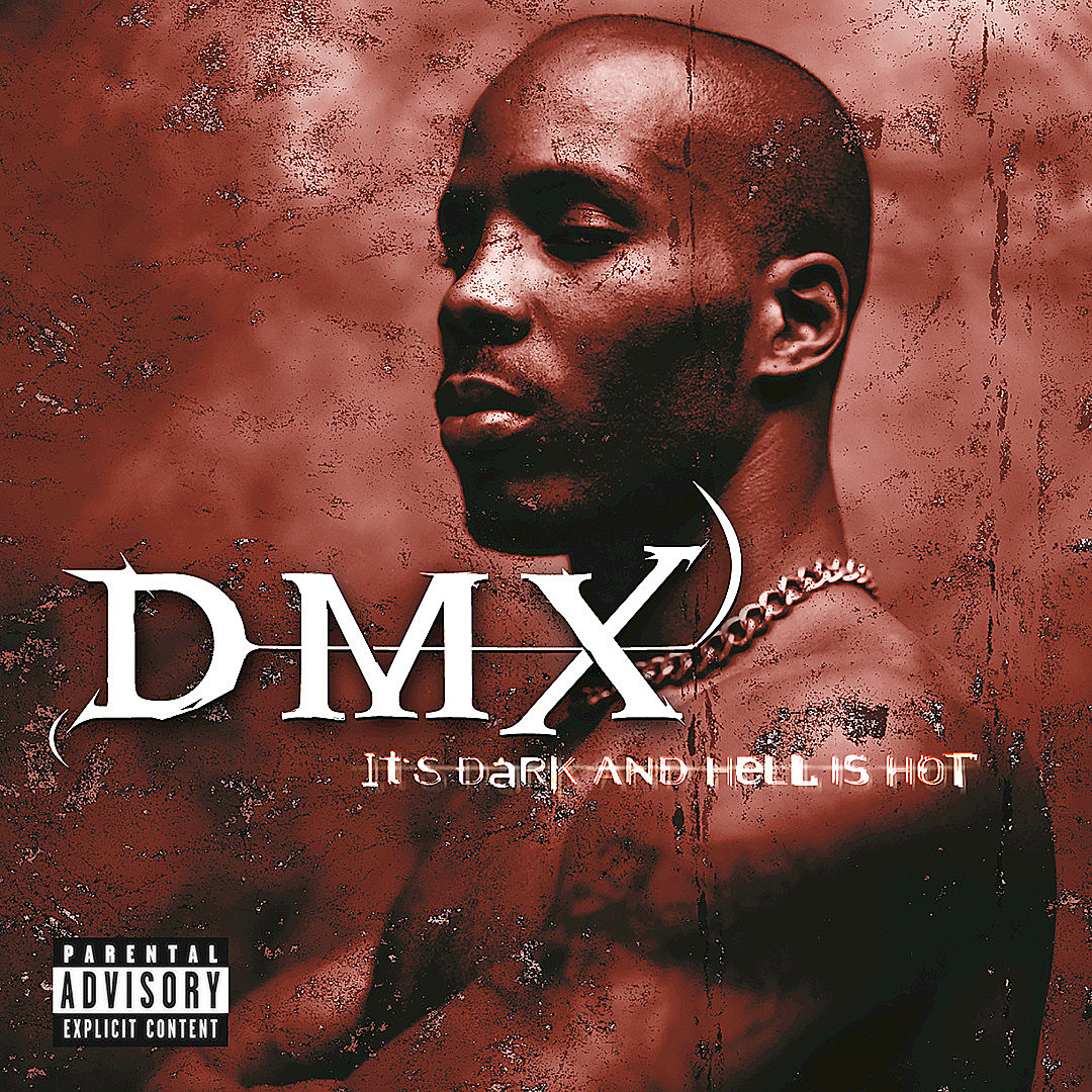DMX = It's Dark and Hell Is Hot