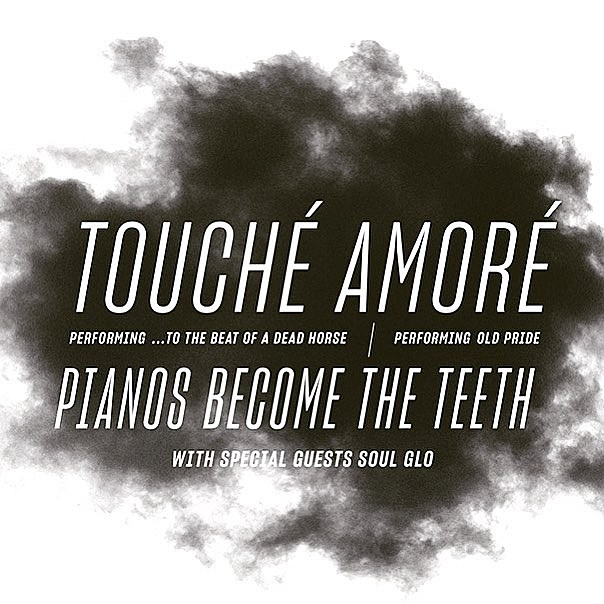 Touche Amore Pianos Become the Teeth tour