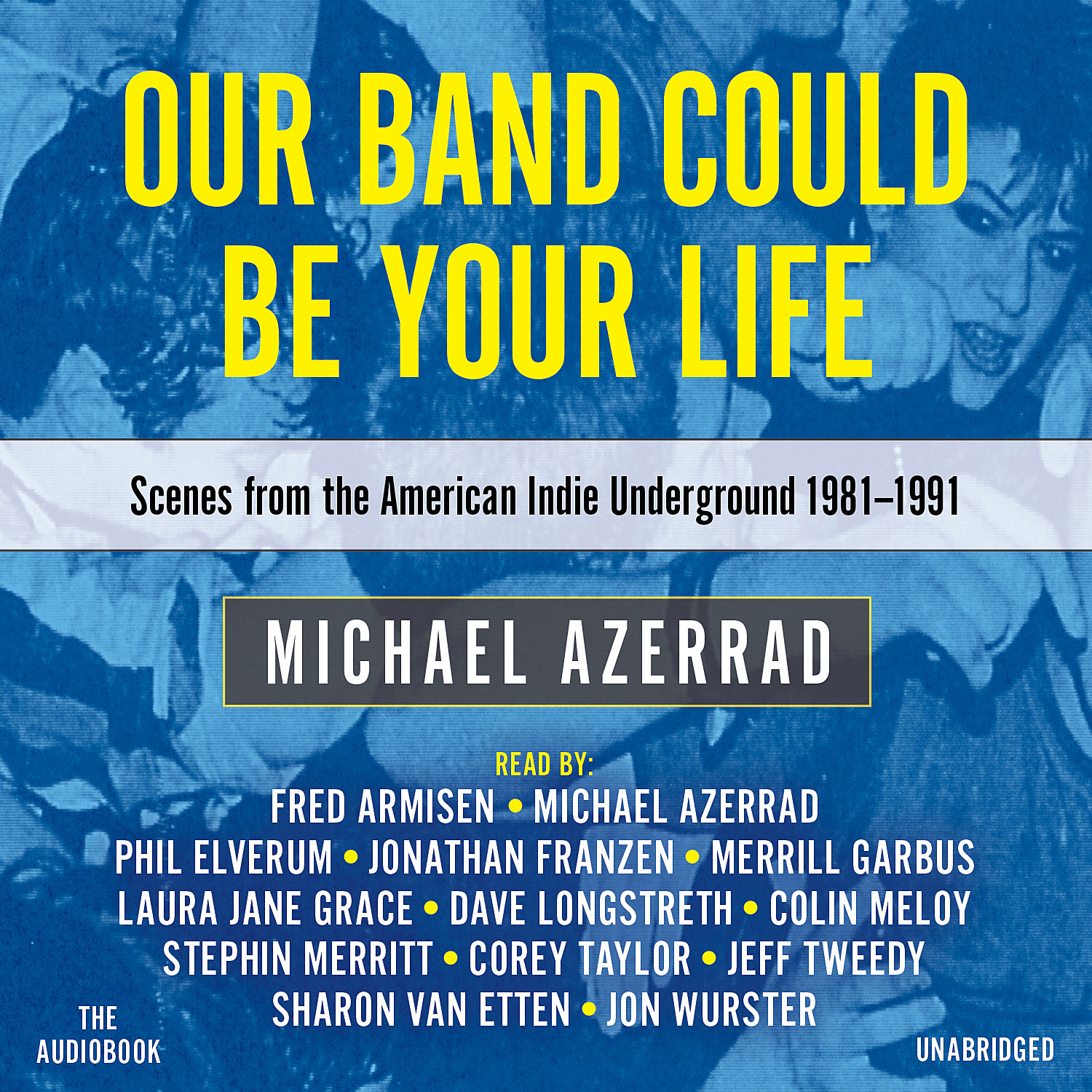 Our Band Could Be Your Life audiobook