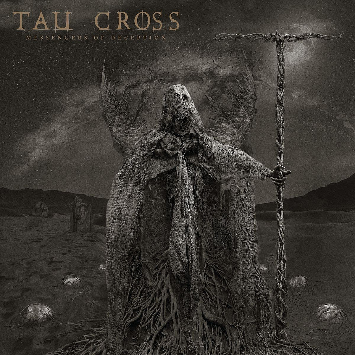 Tau Cross Messengers of Deception