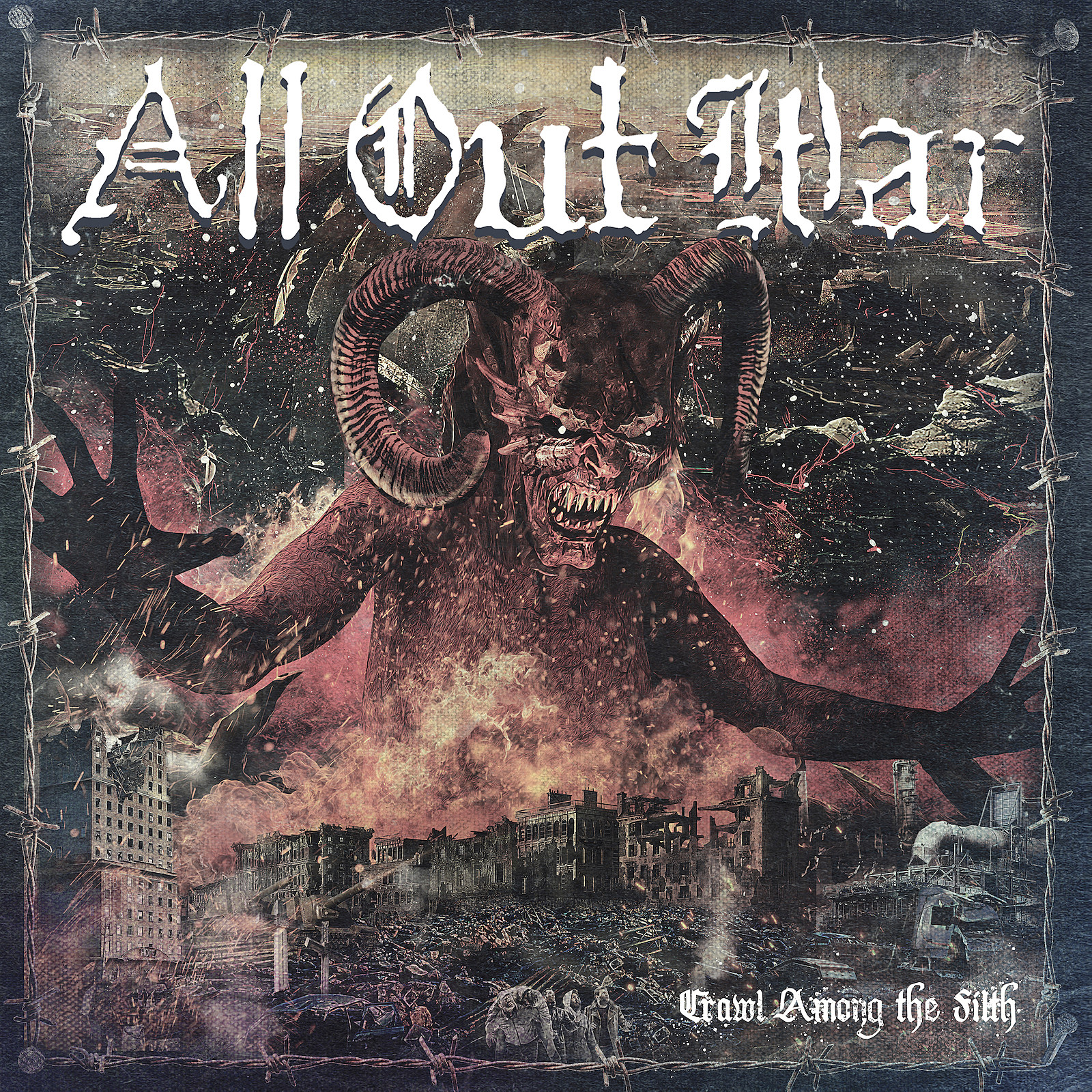 All Out War Crawl Among the Filth