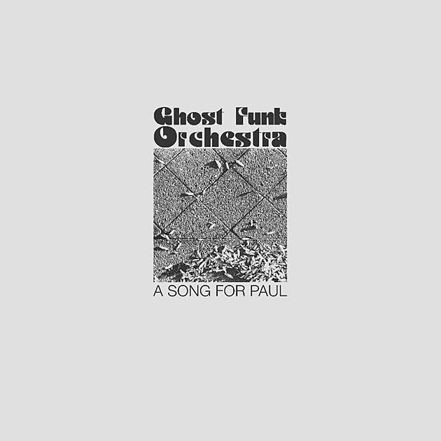 ghost-funk-orchestra-a-song-for-paul