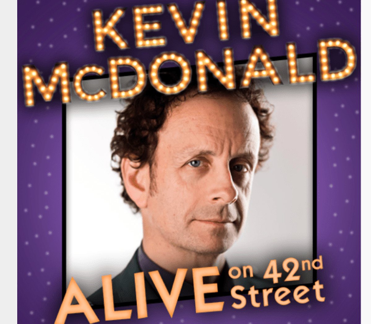 Kevin McDonald (Kids in the Hall) is 'ALIVE on 42nd Street' in August