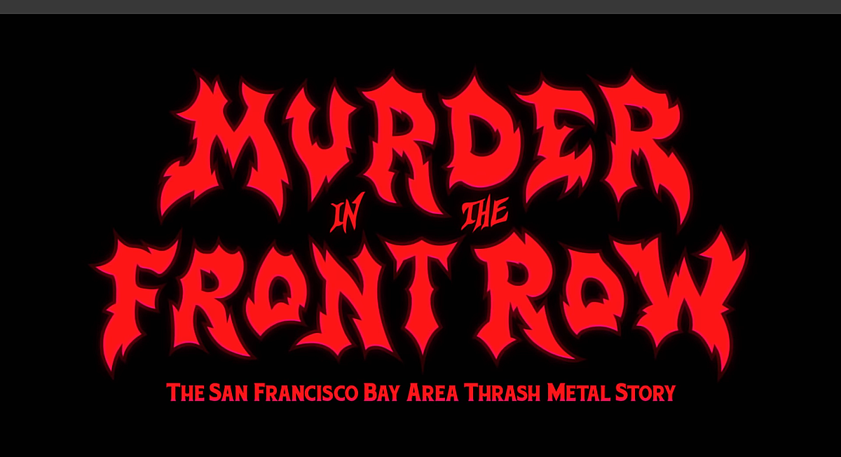 Bay Area thrash doc 'Murder In The Front Row' screening around the country