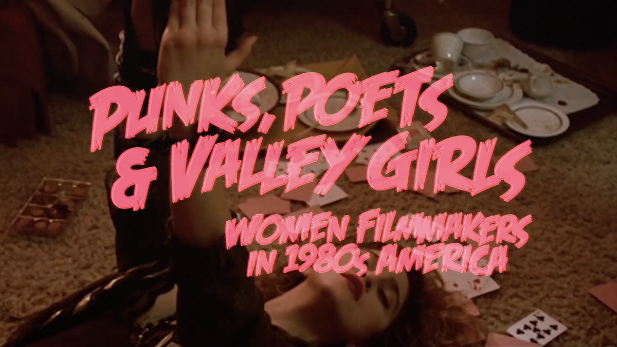 BAM film series 'Punks, Poets, and Valley Girl' highlights '80s women filmmakers