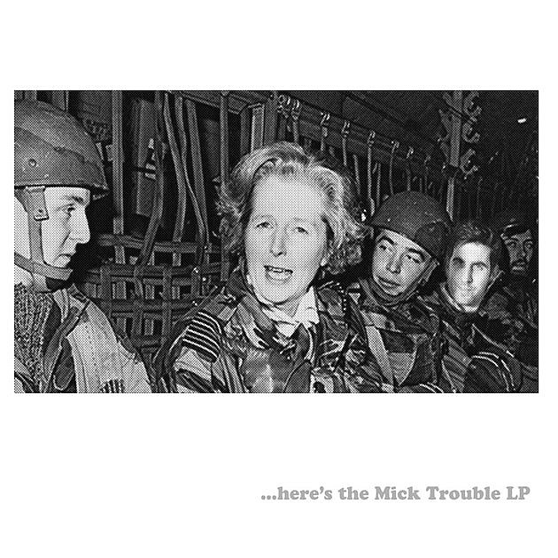 09. Mick Trouble - Here's the Mick Trouble LP
