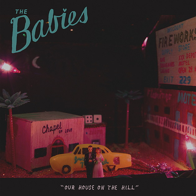 23. The Babies – Our House On The Hill