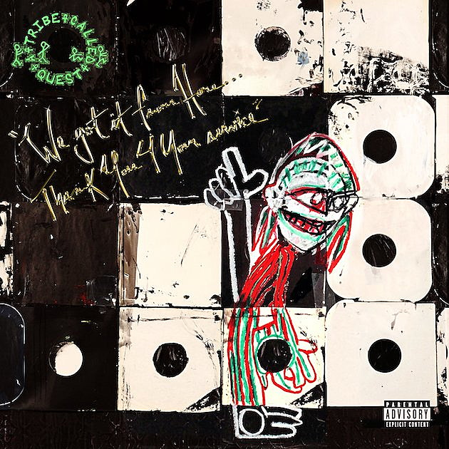 29. A Tribe Called Quest – We Got it From Here…Thank U 4 Your Service