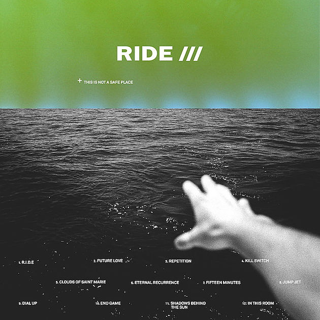 33. Ride – This is Not a Safe Place