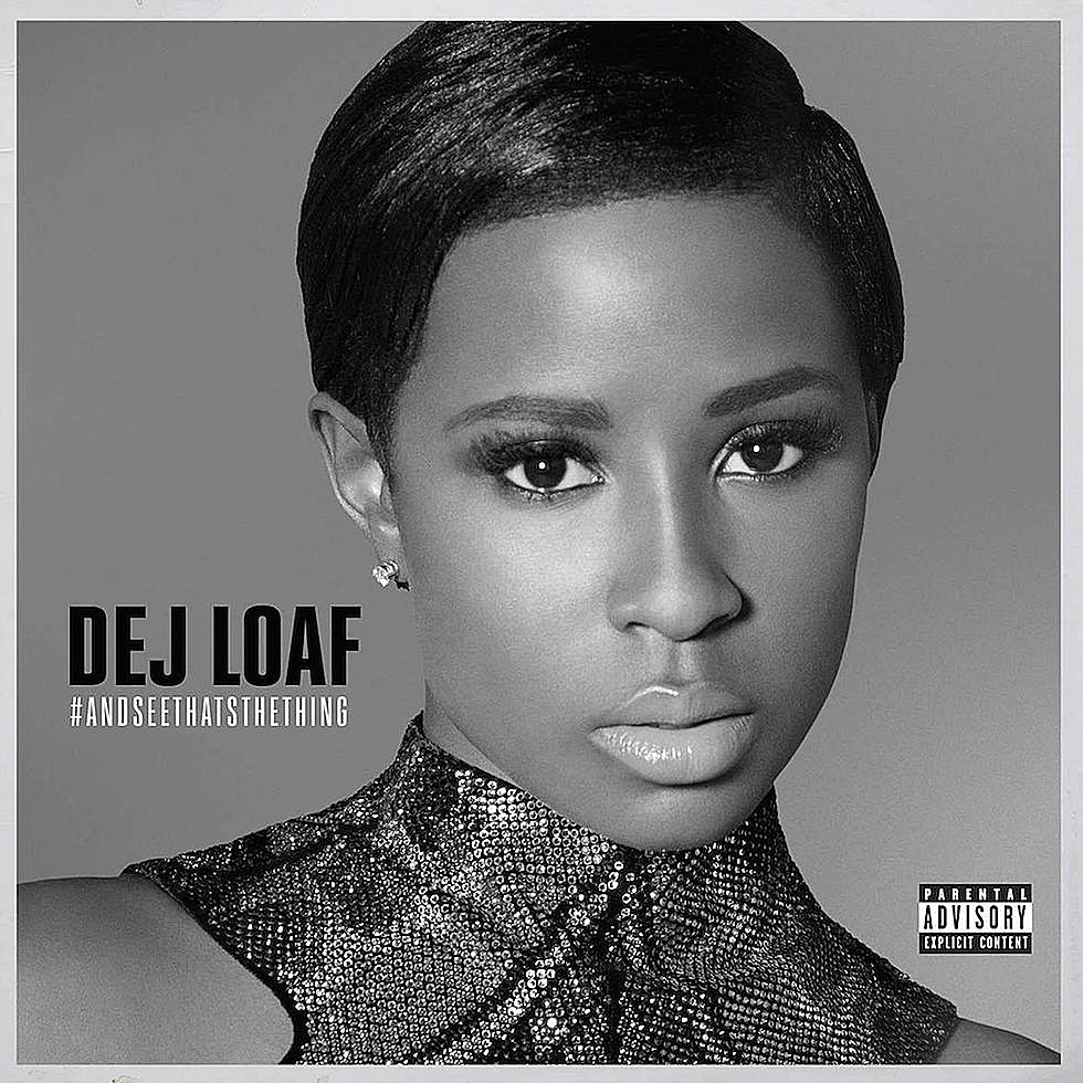 Dej Loaf And See That's The Thing