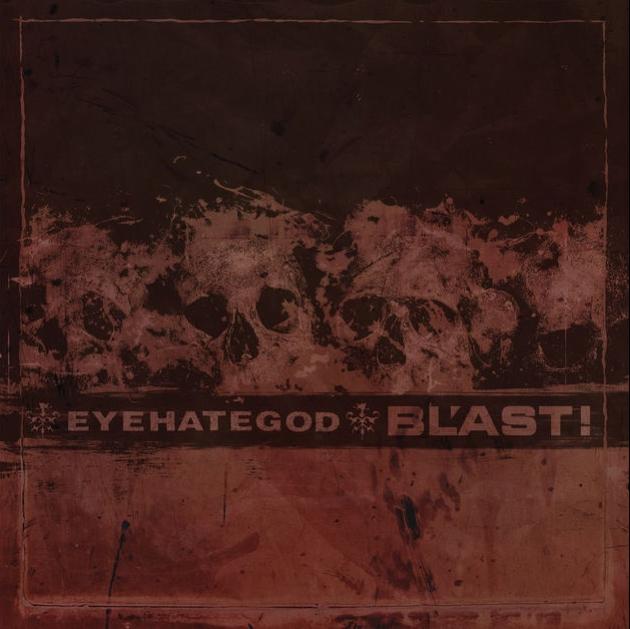 Eyehategod/Bl'ast