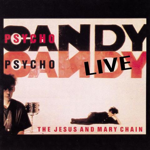 Psychocandy live