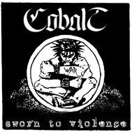 Cobalt - Sworn To Violence
