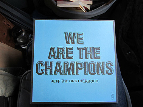 Jeff The Brotherhood - We Are THe Champions