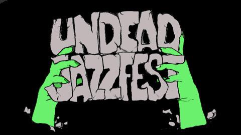 Undead Jazz Fest