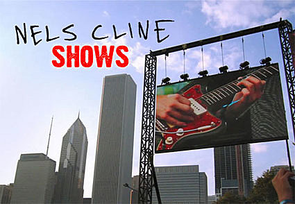 Nels Cline shows
