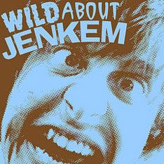 Wild About Jenkem